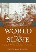 World of a Slave: Encyclopedia of the Material Life of Slaves in the United States [2 volumes]