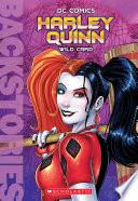 Harley Quinn  Wild Card  Backstories