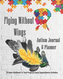 Flying Without Wings Autism Journal And Planner