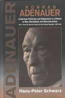 Konrad Adenauer  From the German Empire to the Federal Republic  1876 1952 Statesman Adenauer 1876 1967 Translated From The