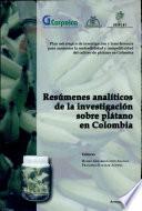 Resumenes Analiticos de la Investigacion sobre el Platano en Colombia