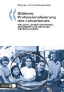 Stärkere Professionalisierung des Lehrerberufs Wie gute Lehrer gewonnen, gefördert und gehalten werden können
