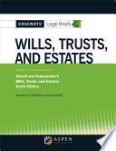 Casenote Legal Briefs for Wills  Trusts  and Estates Keyed to Dukeminier and Sitkoff