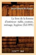 Le Livre de La Femme D Interieur  Table  Couture  Menage  Hygiene