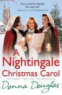 A Nightingale Christmas Carol : for christmas... the nightingale hospital, london,...