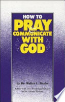 How to Pray and Communicate with God