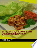 Eat Pray Love For Vegetarianism book