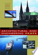 Encyclopedia Of Architectural And Engineering Feats
