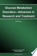 Glucose Metabolism Disorders—Advances In Research And Treatment: 2013 Edition : a scholarlyeditions™ book that delivers...