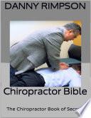 Chiropractor Bible The Chiropractor Book Of Secrets