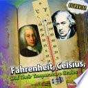 Fahrenheit  Celsius  and Their Temperature Scales