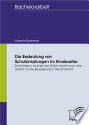 Die Bedeutung von Schutzimpfungen im Kindesalter. Sind Masern, Mumps und Röteln heute noch eine Gefahr für die Bevölkerung in Deutschland?