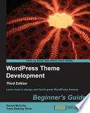 WordPress Theme Development Beginner s Guide