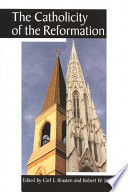 The Catholicity of the Reformation