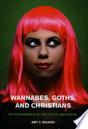 Wannabes  Goths  and Christians