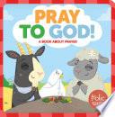 Pray to God!