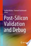 Post Silicon Validation and Debug