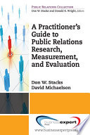 A Practioner s Guide to Public Relations Research  Measurement and Evaluation