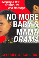 No More Baby s Mama Drama