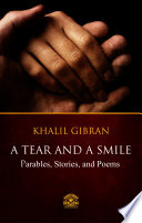 A Tear And A Smile   Parables  Stories  and Poems of Khalil Gibran