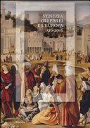Venezia  gli Ebrei e l Europa   1516 2016   Catalogo della mostra  Venezia  19 giugno 13 novembre 2016