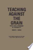 Teaching Against the Grain