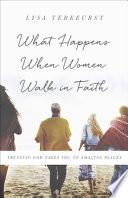 What Happens When Women Walk in Faith