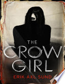 The Crow Girl : then discarded. its discovery reveals...