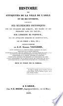 Histoire des antiquités de la ville de l'Aigle et de ses environs. Ouvrage posthume de J. F. G. V. Édité et publié par sa famille