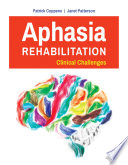 Aphasia Rehabilitation  Clinical Challenges