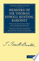 Memoirs of Sir Thomas Fowell Buxton  Baronet
