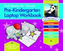 Get Ready for School Pre Kindergarten Laptop Workbook