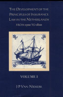 The Development of the Principles of Insurance Law in the Netherlands from 1500 to 1800
