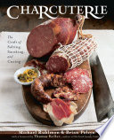 Charcuterie  The Craft of Salting  Smoking  and Curing Book PDF