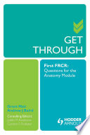Get Through First FRCR  Questions for the Anatomy Module