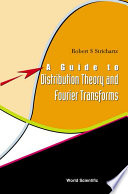 A Guide to Distribution Theory and Fourier Transforms