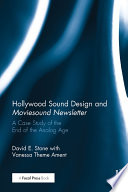 Hollywood Sound Design and Moviesound Newsletter A Case Study of the End of the Analog Age