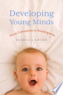 Developing Young Minds Brain? Or How You Can Best