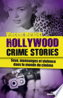 Hollywood Crime Stories par Vincent MIRABEL