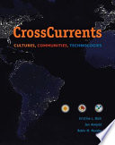 Cross Currents  Cultures  Communities  Technologies