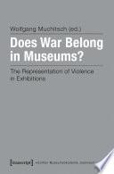 Does War Belong in Museums