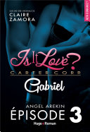 Is it love ? Carter corp. Gabriel Episode 3