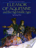Eleanor Of Aquitaine And The High Middle Ages book