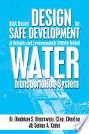 Risk Based Design for Safe Development of Reliable and Environmentally Friendly Inland Water Transportation System