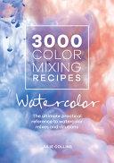 3000 Color Mixing Recipes Watercolor