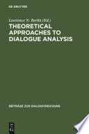 Theoretical Approaches to Dialogue Analysis