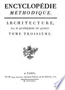 Encyclopedie methodique  ou par ordre de mati  res  Architecture