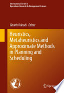 Heuristics  Metaheuristics and Approximate Methods in Planning and Scheduling