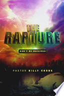The Rapture  Don t Be Deceived