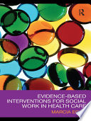 Evidence based Interventions for Social Work in Health Care